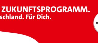 Unser Zukunftsprogramm. Für Deutschland. Für Dich. Jetzt entdecken!